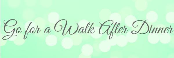 walk after dinner